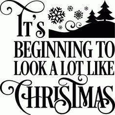 Silhouette Design Store - View Design it's beginning to look a lot like christmas Christmas Stencils, Christmas Svg, Christmas Quotes, Christmas Projects, Christmas Plaques, Christmas Gifts, Christmas Kitchen, Christmas Printables, Silhouette Cameo Projects
