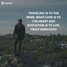 Traveling is to the mind, what love is to the heart and education is to life. Traveling is to the mind, what love is to the heart and education is to life. Words Quotes, Wise Words, Me Quotes, Motivational Quotes, Inspirational Quotes, Sayings, New Adventure Quotes, Best Travel Quotes, Adventure Travel