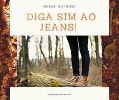 Inspiração de looks para o outono como usar jeans e as mais diversas combinações! Jeans, Denim, Denim Pants, Denim Jeans