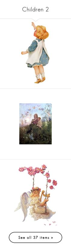 """""""Children 2"""" by mlkdmr ❤ liked on Polyvore featuring children, people, dolls, art, babies, couples, vintage, sketches, angels and fairies"""