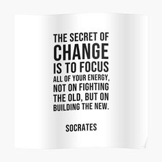 Socrates Quotes - The secret of change Poster by IdeasForArtists Philosophical Quotes About Life, Socrates Quotes, To Focus, The Secret, Life Quotes, Change, Poster, Quotes About Life, Quote Life