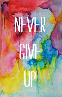 #Inspiration | Never ever ever ever ever give up. We'll add another ever for good measure.