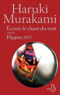 Amazon.fr - Écoute le chant du vent suivi de Flipper, 1973 - Haruki Murakami, Hélène MORITA - Livres