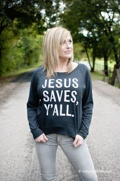 JESUS SAVES Y'ALL - pullover by Ruby's Rubbish - Jesus Saves Y'all by Ruby's Rubbish by RubysRubbish on Etsy https://www.etsy.com/listing/255476604/jesus-saves-yall-pullover-by-rubys