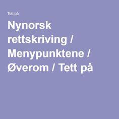 Nynorsk rettskriving / Menypunktene / Øverom / Tett på