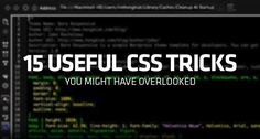 "15 Useful CSS Tricks You Might Have Overlooked —Hongkiat.com  ""If you have been a frontend web developer for a while, there is a high chance that you have had a moment when you were trying to find out how to code something and realised after a bit of googling, that ""there is CSS for that""."""