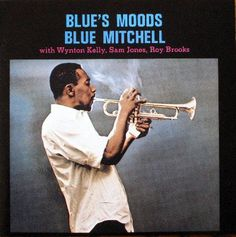 My favorite trumpet player Blue Mitchell's album Blue's Moods.