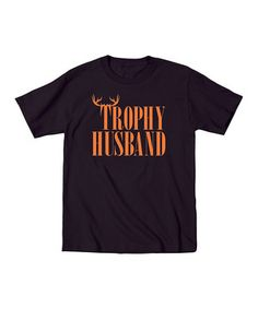 Look what I found on #zulily! Black 'Trophy Husband' Tee - Men by Country Casuals #zulilyfinds