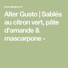 Alter Gusto | Sablés au citron vert, pâte d'amande & mascarpone -
