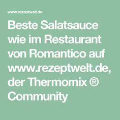 Beste Salatsauce wie im Restaurant von Romantico auf www.rezeptwelt.de, der Thermomix ® Community