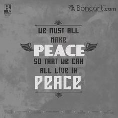 We must all make peace so that we can live in peace