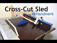 Cross Cut Sled Schiebeschlitten für die Tischkreissäge Anleitung - YouTube