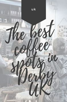 In this guide to the best coffee shops in derby i'll introduce you to my favourite places. Get the thoughts of a local Best Coffee Shop, Great Coffee, Coffee Shops, Coffee Shop Aesthetic, Coffee Around The World, Hipster Coffee, Bottomless Brunch, Fair Trade Coffee, Book Cafe