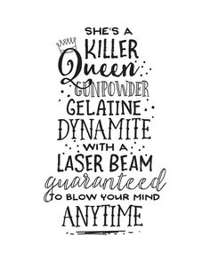 Printable Art, She's a Killer Queen Gunpowder Gelatine Dynamite, Music Lyric, Song, Typography Quote Prints, Digital Download Printables