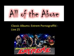 Classic Albums Extreme Pornograffiti - Live 25