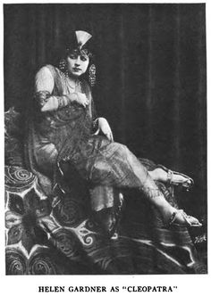 "Helen Gardner as ""Cleopatra"",1912 (The screen's first)"