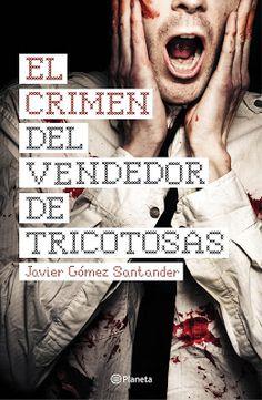 Pero Qué Locura de Libros.: EL CRIMEN DEL VENDEDOR DE TRICOTOSAS - Javier Góme...