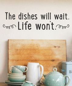 'Dishes Will Wait' Wall Decal