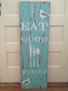Eat Good Food sign with birds..12 x 36 wood sign free shipping in US
