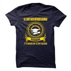 All Saints Greek Orthodox Grammar School - Its where my - #silk shirt #tshirt inspiration. PURCHASE NOW => https://www.sunfrog.com/No-Category/All-Saints-Greek-Orthodox-Grammar-School--Its-where-my-story-begin.html?68278