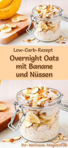 Low-Carb-Rezept für Overnight Oats mit Banane und Nüssen: Kohlenhydratarmes Frühstück - gesund, kalorienreduziert, ohne Getreidemehl ... #lowcarb #frühstück
