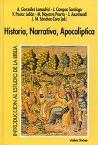 Historia, narrativa, apocalíptica / A. González Lamadrid, J. Campos Santiago, V. Pastor Julián, M. Navarro Puerto, J. Asurmendi ; J. M. Sánchez Caro (ed.)