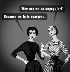 Lol oh Yes Shelly that is you and I ; ) I think this fits under a few of my other friends too haha. We have a circle of friends. You Smile, Hate Everyone, Youre My Person, Love Life Quotes, Girl Quotes, Haha Funny, Funny Stuff, Funny Shit, Freaking Hilarious