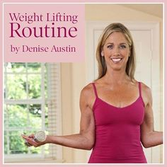 Simple Weight-Lifting Routine by Denise Austin~~Use This Routine To Boost Your Muscle Mass & So Up Your Metabolism.