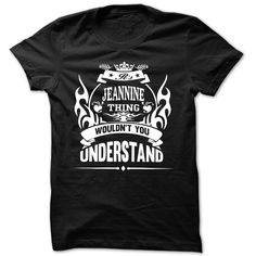 Jeannine Thing - Cool ୧ʕ ʔ୨ Name Shirt !!!Jeannine Thing - Cool Name Shirt !!! If you are Jeannine or loves one. Then this shirt is for you. Cheers !!!TeeForJeannine Jeannine