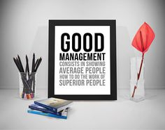 Good Management, Management Quotes, Management Poster, Human Resources Gifts, Human Resources Art, Human Resources Decor