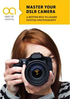 FREE e-Book: Master Your DSLR Camera {Learn Digital Photography} #books