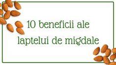 10 beneficii ale laptelui de migdale - Ama Nicolae Almond, Beans, Vegetables, Health, Mai, Food, Medicine, Diet, Health Care