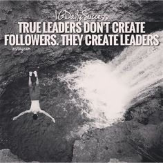 Leaders know the way and show the way.  Via @igdailysuccess