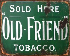 Old Friend Sold Here VINTAGE ADVERTISING ENAMEL METAL TIN SIGN WALL PLAQUE   eBay