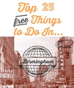 Check out this list of 25 free things to do in Birmingham before you take off on your vacation.