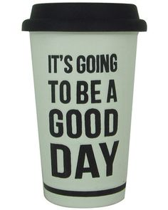 Start your day with some positivity! Get it here: www.bhg.com/shop/williams-sonoma-sonoma-life-plus-style-its-going-to-be-a-good-day-thermal-mug-p5142cf19e4b0de08ace12f1a.html?mz=a