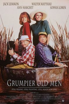 Grumpier Old Men.  Sequel to my favorite movie -- and includes two of the most beautiful women around!