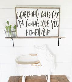 Something Tells Me I'm Gonna Love You | Nursery Decor | Nursery Inspo | Nursery Design | Nursery Ideas | Baby Room | Baby Shower | Rustic Nursery | Fixer Upper | Farmhouse Sign | Farmhouse Decor | Pallet Sign | Reclaimed Wood | DIY | Pallet Art | Rustic Sign | Rustic Home Decor | Quote Sign | Bedroom Decor | Shabby Chic | Pallet Crafts | Home Decor | Wood Sign | Farmhouse | Farmhouse Sign | Farmhouse Decor