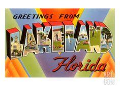Greetings from Lakeland, Florida Art Print at Art.com