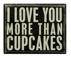 Vintage Style I Love You More Than Cupcakes Black Wooden Box Sign | eBay