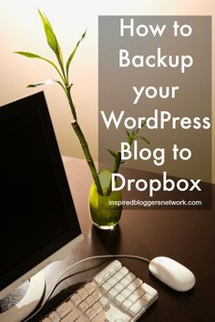 How to Backup your WordPress Blog to DropBox www.inspiredbloggersnetwork.com