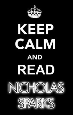 ...Read Nicholas Sparks. I haven't read him lately. What's good?