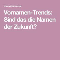 Vornamen-Trends: Sind das die Namen der Zukunft?