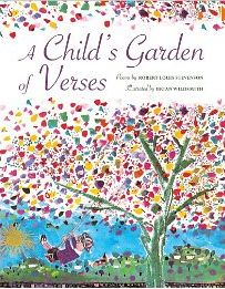 Robert Louis Stevenson's A Child's Garden of Verses.  The illustrations are by Brian Wildsmith.