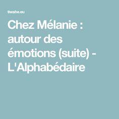 Chez Mélanie : autour des émotions (suite) - L'Alphabédaire