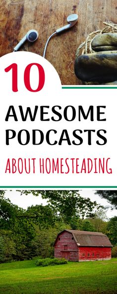 GREAT list of different podcasts about homesteading