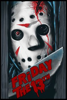 Horror Movie Poster Art : Friday The The Final Chapter 1984 by Gary Pullin Horror Icons, Horror Movie Posters, Movie Poster Art, Fan Poster, Jason Voorhees, Friday The 13th Poster, Jason Friday, Horror Artwork, Classic Horror Movies