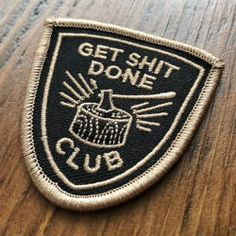 Get Shit Done Iron-On Embroidered Patch Cool Patches, Pin And Patches, Hat Patches, Iron On Embroidered Patches, Embroidery Patches, Battle Jacket, Jacket Pins, Morale Patch, Emblem