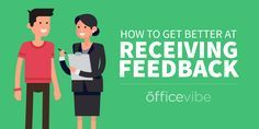 While it's important to know how to give employee feedback, it means nothing if the receiver doesn't listen. Learn how to get better at receiving feedback.  Good article on giving AND receiving feedback.