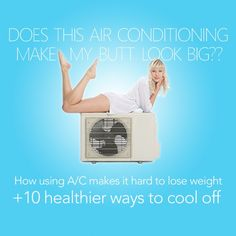 Could air conditioning be the reason you're having trouble keeping weight off? Find out here...